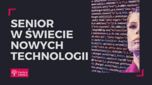 Senior w XXI wieku - aktywny, twórczy, zaangażowany - nowe technologie